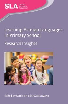 Learning foreign languages in primary school research insights / edited by María del Pilar García Mayo