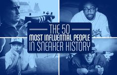 The 50 Most Influential People In Sneaker History