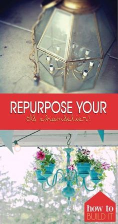 Repurpose Your Old Chandelier!