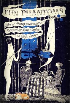 Fun Phantoms: Tales of Ghostly Entertainment Selected by Seon Manley and Gogo Lewis, cover illustration by Edward Gorey published 1979 Illustrations, Book Illustration, Up Book, Book Art, Edward Gorey Books, Art Graphique, American Artists, Cover Art, Drawings