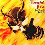 Mercyful Fate,Don't break the road,1984