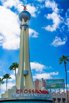 Hollywood Studios -- Crossroads of the World
