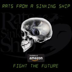 The new album by Rat Rock Punk band - Rats From A Sinking Ship - Fight The Future. Rats, March, Punk, Ship, Album, Future, Movie Posters, Fictional Characters, Future Tense