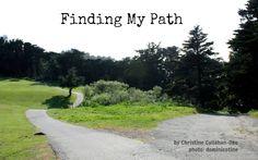 Finding My Path – By Christine Callahan-Oke