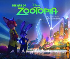 The Art of Zootopia - http://www.afnews.info/wordpress/2016/06/28/the-art-of-zootopia/