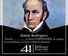 """Simón Rodríguez: """"Enseñar_________ es hacer COMPRENDER, es emplear el entendimiento, no hacer trabajar la memoria""""."""
