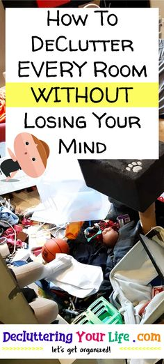 How To DeClutter EVERY Room WITHOUT Losing Your Mind Oven Canning, Lose Your Mind, Declutter Your Home, Bedroom Organization, House Rooms, Getting Organized, Rid, How To Get, Cleaning