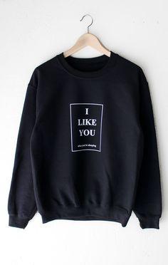 I Like You When You're Sleeping Sweater