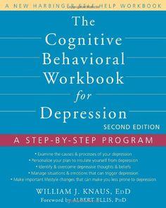 The Cognitive Behavioral Workbook for Depression: A Step-by-Step Program by Dr. William J Knaus EdD,http://www.amazon.com/dp/1608823806/ref=cm_sw_r_pi_dp_mD0jtb0SE1ZR5DEH