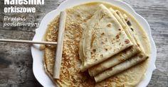 Gotuj zdrowo!Guten Appetit!: Naleśniki orkiszowe idealne - przepis podstawowy