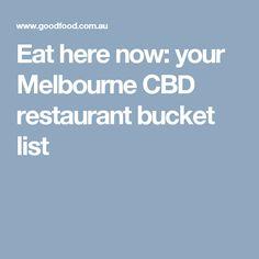 Eat here now: your Melbourne CBD restaurant bucket list