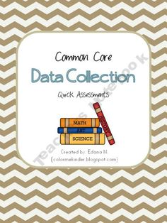 Data Collection Assessments  Standard 3 Knowledge of Standards and Assessments. (3.5 Use assessment  data as a basis for standards-based instrucion)