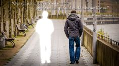 """""""Our spirit is always in contact with people in the spiritual world who are like us.""""  --Emanuel Swedenborg"""
