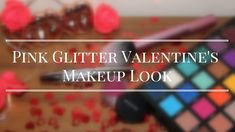 Pink Glitter Valentine's Makeup Look Day Makeup Looks, Valentines Day Makeup, Lower Lashes, Nude Lip, Makeup Revolution, Pink Glitter, Lip Liner, About Me Blog, How To Apply