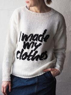 This sweater, inspired by the Fashion Revolution campaign, is knitted using the Novita Nalle yarn. After the sweater is otherwise finished, the I made my clothes text is stitched onto the front using the duplicate stitch technique. Slow Fashion, Ethical Fashion, Womens Fashion, Womens Knit Sweater, Knit Sweaters, Sweater Knitting Patterns, Loom Knitting, Love Sewing, Sweater Outfits