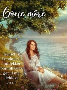 Goeie Nag, Goeie More, Afrikaans Quotes, Sunday Quotes, Happy Birthday Wishes, Good Morning, Beautiful Pictures, Flowers, Van