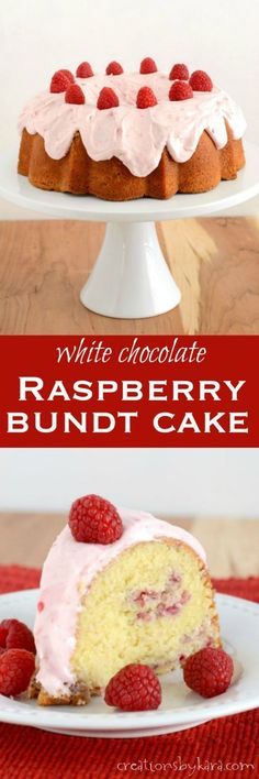 White Chocolate Raspberry Bundt Cake- perfect for the raspberry lover!