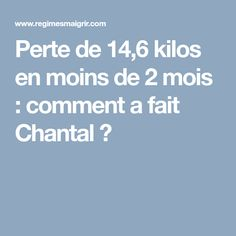 Perte de 14,6 kilos en moins de 2 mois : comment a fait Chantal ? 300 Calories, Sports Nutrition, Metabolism, Improve Yourself, Health Fitness, Weight Loss, Motivation, Cellulite, Hygiene