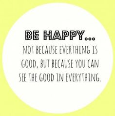 See The Good Be Happy life quotes positive quotes happy happiness life quote happy quotes happiness quotes Happy Quotes, Great Quotes, Quotes To Live By, Positive Quotes, Me Quotes, Motivational Quotes, Inspirational Quotes, Happiness Quotes, True Happiness