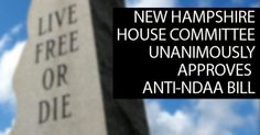 BREAKING: New Hampshire House Committee approves anti-NDAA bill, unanimously.