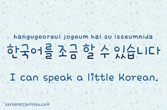 I can speak a little korean | I am so happy to be learning from an actual Korean person! ^^ 고마워 준호 오빠!♡