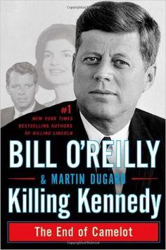 Amazon.com: Killing Kennedy: The End of Camelot (8601410463403): Bill O'Reilly, Martin Dugard: Books