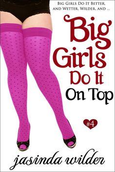 Jasinda Wilder - Big Girls Do It Better