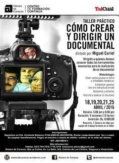 Miguel Curiel dictará el Taller Práctico CÓMO CREAR Y DIRIGIR UN DOCUMENTAL a partir del 18 de abril, en el Ateneo de Caracas