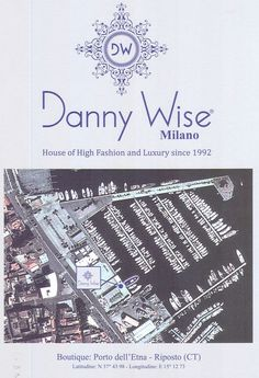 Porto dell'etna : very sophisticated Boutique Danny Wise for the elite shopping , banchina 25 , with private more.