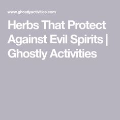 Herbs That Protect Against Evil Spirits Herbs For Protection, Prayer For Protection, Protection Spells, Magick Spells, Pagan, Feng Shui Symbols, Magic Herbs, Witch Board, Prayers For Healing
