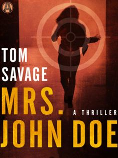 Mrs. John Doe | Tom Savage | 9781101884751 | NetGalley