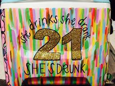 she drinks, she drank, she& drunk birthday cooler. 21st Birthday Presents, 21st Birthday Shirts, 21st Birthday Quotes, Diy Party Cooler, Birthday Canvas, Birthday Board, 21st Bday Ideas, Little Sister Gifts, Cooler Painting