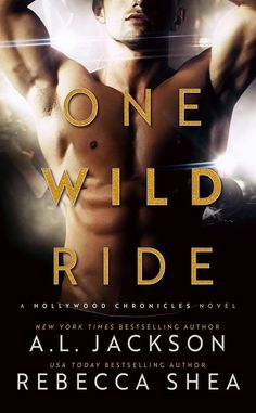 Release Blitz & Giveaway:: One Wild Ride by A. Jackson and Rebecca Shea Got Books, Books To Read, Contemporary Romance Novels, Good Romance Books, Looking For Love, Love Book, Bestselling Author, Jackson, Hollywood