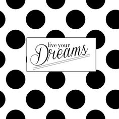 Live Your Dreams | New Wallpapers