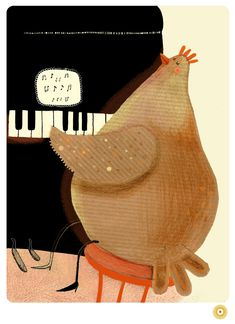 Why a chicken playing a piano?  ~ Agata Dudek