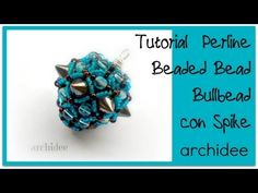 Tutorial Perline | Bullbead | DIY Beaded Bead | Con perline tipo Spike