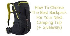 How To Choose The Best Backpack For Camping (And A Giveaway)