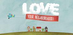 Love Your Neighborhood - nice graphic!