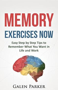 Free Kindle Book - [Education & Teaching][Free] Memory Exercises Now: Easy Step by Step Tips to Remember What You Want in Life and Work Best Books For Men, Good Books, Study Skills, Reading Skills, Life Skills, Effective Study Tips, How To Read People, Learning Techniques, School Study Tips