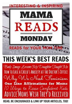 This Week's Best Reads at The Mama Reads Monday Link Party at B-Inspired Mama #moms #parenting #kbn