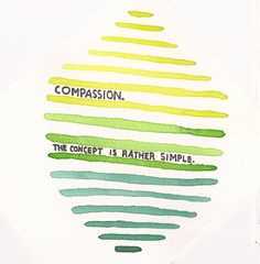 compassion. the concept is rather simple.