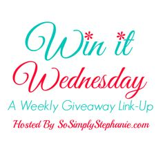 Win It Wednesday Giveaway Link-Up hosted by SoSimplyStephanie... features 100+ new giveaways added each week. Plus, an exclusive Win It Wednesday Giveaway featuring a new prize each week. Enter to win one of several awesome prizes or add your own giveaway links to the #linky.