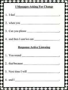 I Messages and Active Listening.  Knowing how to communicate is a key to getting along.  Use this guide to help children resolve conflict.