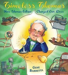 Timeless Thomas: How Thomas Edison Changed Our Lives by Gene Barretta http://www.amazon.com/dp/B00A27E6U6/ref=cm_sw_r_pi_dp_..r2vb0H1Y1J9