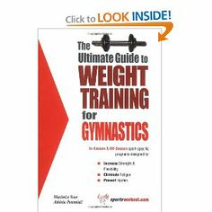 The Ultimate Guide to Weight Training for Gymnastics (The Ultimate Guide to Weight Training for Sports, 14) (The Ultimate Guide to Weight Training for ... Guide to Weight Training for Sports, 14) by Robert G. Price. $5.87. Publisher: Price World Enterprises (June 1, 2003). Series - The Ultimate Guide to Weight Training for Sports, 14. Publication: June 1, 2003