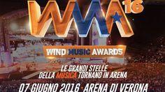 Wind Music Awards all'Arena a Verona: Il 7 Giugno all'Arena di Verona in scena i più grandi artisti della musica italiana.