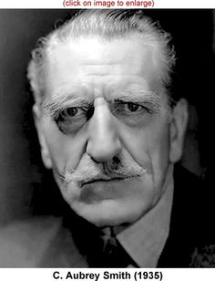"""C. Aubrey Smith (England) In the 1930's he created what became known as """"The British Colony"""" in Beverly Hills from among his English friends and colleagues working in Hollywood at the time.  Among them were Laurence Olivier, Leslie Howard, Rex Harrison, David Niven. He was a great charactor actor."""