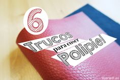 Consejos para coser polipiel fácil y cómodamente :)
