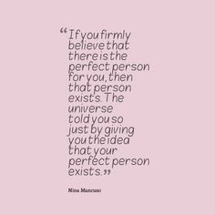 If your gut is telling you that there is a perfect person for you, then that person is out there. Stay strong, stay beautiful, and love yourself. The reward will be beyond wonderful!