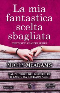 Romance and Fantasy for Cosmopolitan Girls: LA MIA FANTASTICA SCELTA SBAGLIATA di Molly McAdam...